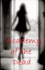 Academy of the Dead by XxRavenWingxX