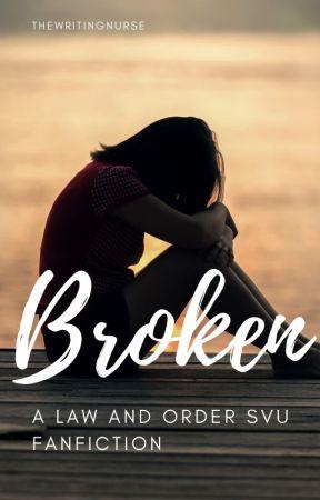 Broken ~ Law and order SVU by OliviaBensler-