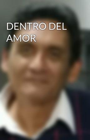 DENTRO DEL AMOR by Adandemariass
