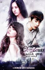 A Christmast WIth you (sekuel Mysterious Man) by DinaMatahari
