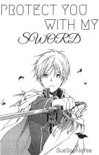 Protect You With My Sword - A Zen X Reader Fan Fiction by izumi-yuuki