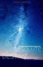 An Absolute Destiny by LucaSingels