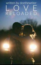 Love Reloaded (On Radish) by Deethewriter