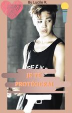 Je Te Protégerai -I Will Protect U-[ FAN FICTION JIMIN BTS] by Lucile_Raff