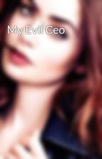 My Evil Ceo by catrina_claudia