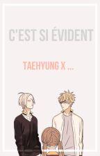 C'est si évident ¦¦ taehyung x ... by Mainaida