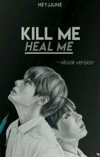 Kill Me Heal Me [Vkook version] by rlaxoo_