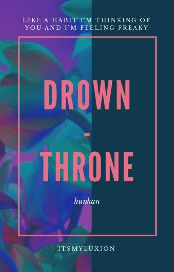Drown/Throne    HunHan