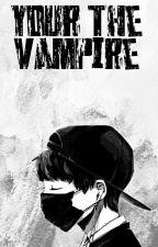 Your The Vampire ?! by Raraboo221
