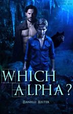 Which Alpha? [UNDER SERIOUS EDITING] by Wolfhound11