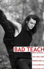 BAD TEACHER H.S|معلم سيئ by nono_1d1d