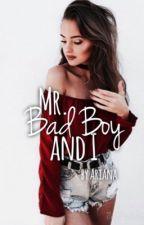 Mr. Bad Boy and I (editing) by midnightxangelx