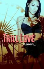 Trill Love by shantii14__