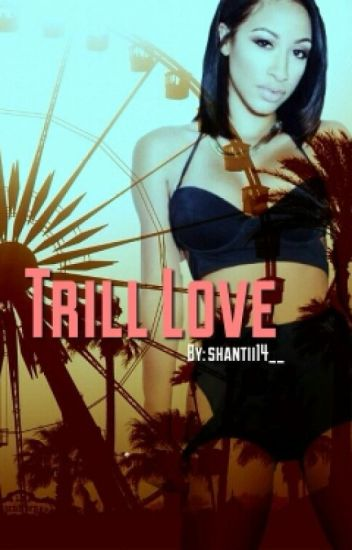 Trill Love