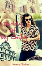 Daddy Of My Child [H.S] by harold_hazza12