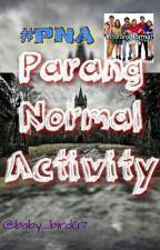 Parang Normal Activity (PNA) by baby_birdG7
