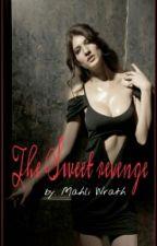 The Sweet Revenge by MahliWrath