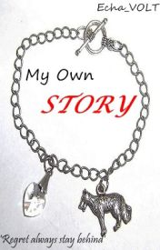 My Own Story by Echa_VOLT
