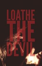 Loathe The Devil by fedeleendizon77