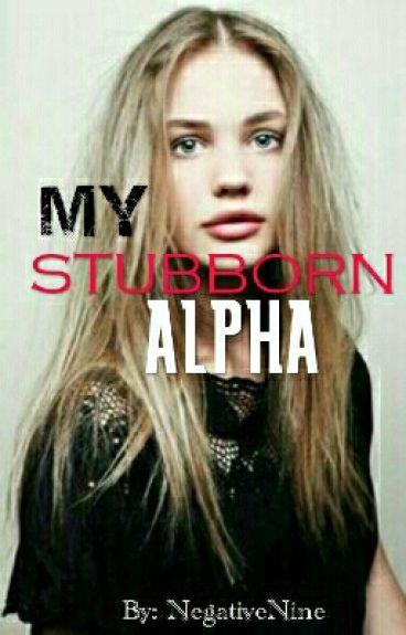 My Stubborn Alpha [GirlxGirl]