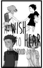 A Wish To Hear - Childhood Days by CharlieAndBooks
