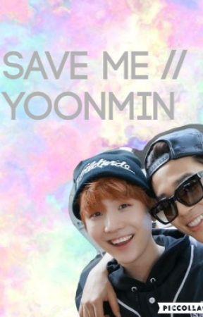 Save me // Yoonmin by KianLawleysGurl