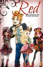 Red (An EverAfterHigh Fanfic) by eahhair