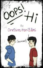 Oops! Hi! [h20vanoss]《#Wattys2016》 by OneDirectionZillas