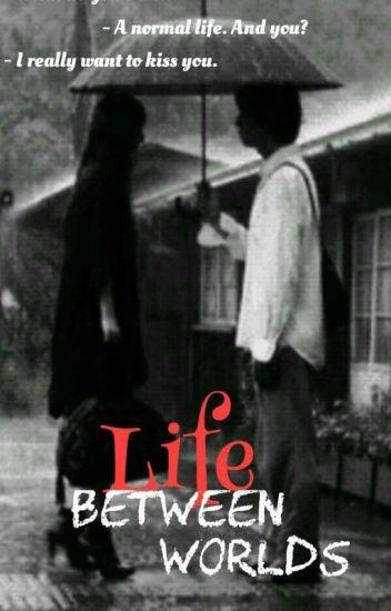 Life Between World