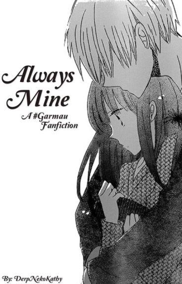 Always Mine || Garmau Fanfic