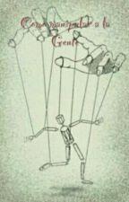 Como Manipular  A La Gente by Ley112358