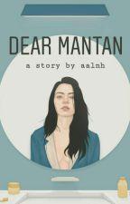 Dear Mantan by aalyhnh