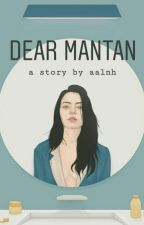 Dear Mantan by aalyhnh