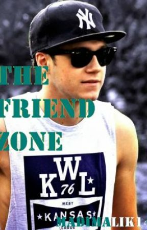 The Friend Zone (Niall Horan) by madibutlerr