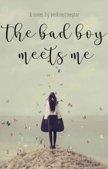 The Bad Boy Meets Me