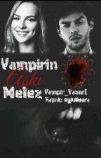 Vampirin Aşkı Melez by Vampir_Yazar1