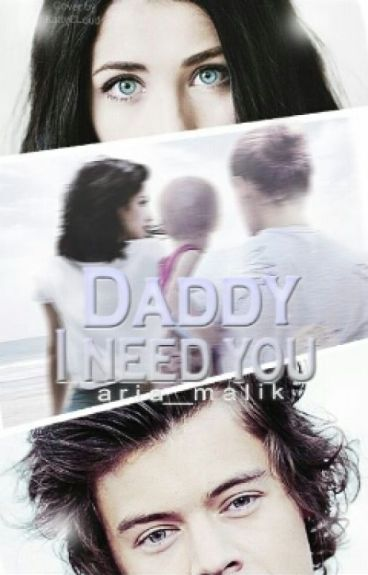 Daddy, I need you
