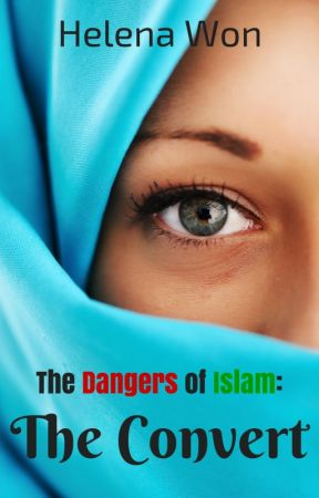 The Dangers of Islam: The Convert by HelenaWon