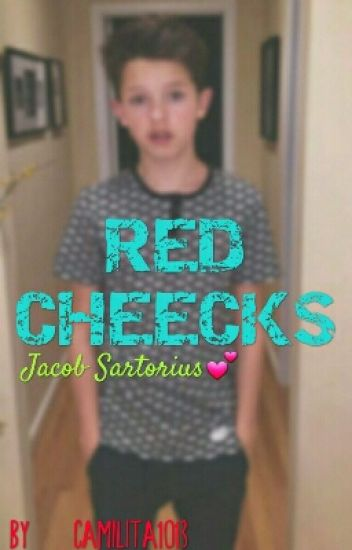 ~RED CHEECKS~ (♡Jacob Sartorius♡)