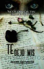 Te dejo mis pensamientos by Reader-and-Writer