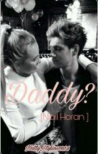 Daddy? [Niall Horan y tu]  by Natti_stylinson14