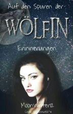 Auf den Spuren der Wölfin- Erinnerungen by Moonwriter12