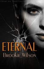 Eternal (The Watty Awards 2013) by Brookie_Wilson