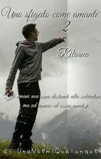 Uno sfigato come amante 2- Ritorno by ahqhsgd