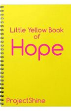 Little Yellow Book of Hope by ProjectShine