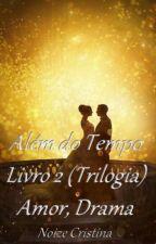 ALÉM DO TEMPO  (2 LIVRO )              O CASAMENTO by noizinha