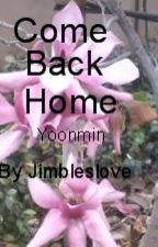 Come Back Home ~ Yoonmin by Jimbleslove