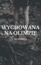 Wychowana Na Olimpie (KOREKTA) by emmcia