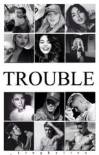 TROUBLE • JB by _kingkyliex