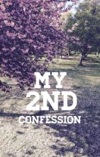 My 2nd Confession (Malay novel) by 22yearsoldKiddo